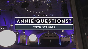 Annie Questions with Strings